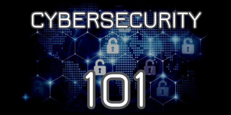 Cybersecurity 101